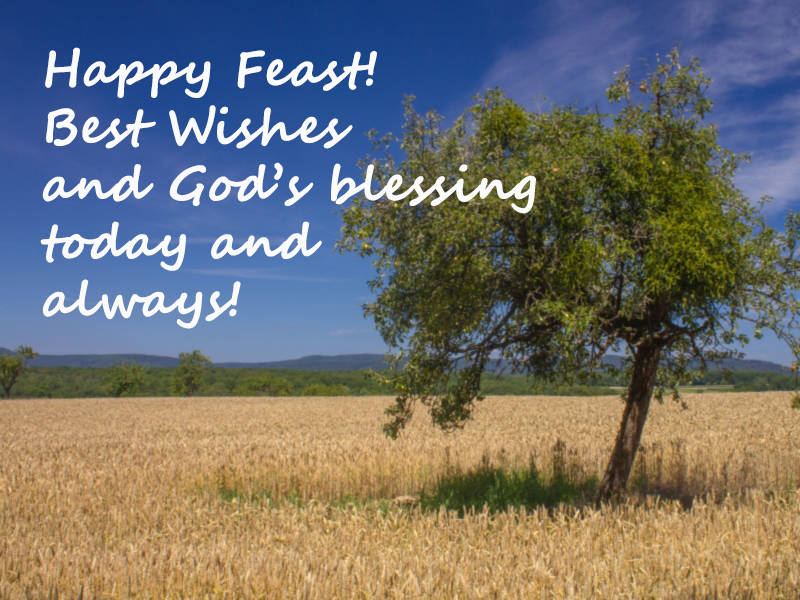 Happy Feast! Best Wishes and God's blessing today and always!